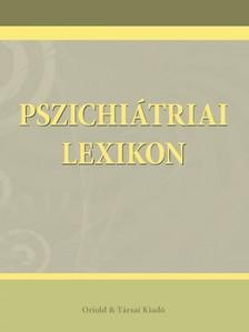 Ozsváth Károly (szerk.) - Pszichiátriai lexikon [eKönyv: epub, mobi]