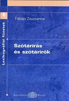 Fábián Zsuzsa - Szótárírás és szótárírók