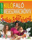 Szoó Judit - Kilófaló meseszakácskönyv - Szökés Erdőfalváról #