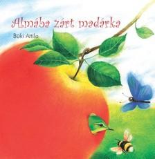 Büki Attila - Almába zárt madárka [eKönyv: epub, mobi]