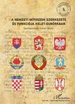Szalai László (szerk.) - A NEMZETI MÍTOSZOK SZERKEZETE ÉS FUNKCIÓJA KELET-EURÓPÁBAN