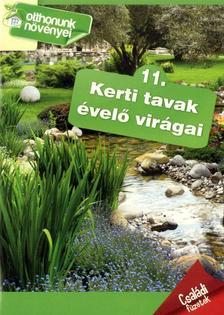 - Kerti tavak évelő virágai- Otthonunk növényei 11.