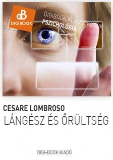 Cesare Lombroso - Lángész és őrültség [eKönyv: epub, mobi]
