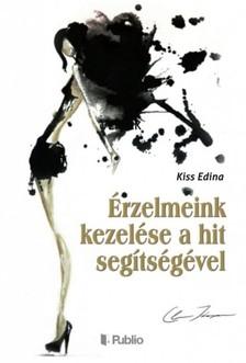 Edina Kiss - Érzelmeink kezelése a hit segítségével [eKönyv: epub, mobi]