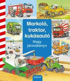 Daniela Prusse - Markoló, traktor, kukásautó - Nagy járműkönyv