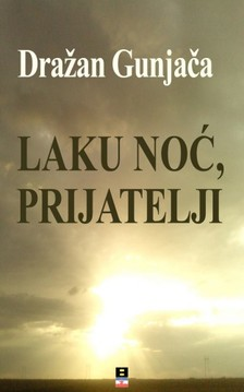 Gunjaca Drazan - Laku Noc, Prijatelji [eKönyv: epub, mobi]