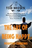 Brown Tom - Fast Facts or The Art of Being Happy (Positive Thinking Book) [eKönyv: epub,  mobi]