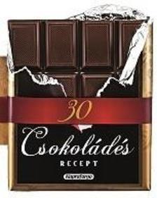 - Formás szakácskönyvek - 30 csokoládés recept