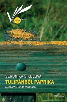 Veronika Šikulová - Tulipánból paprika
