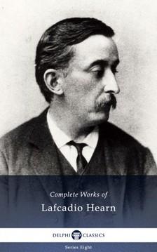 Hearn, Lafcadio - Delphi Complete Works of Lafcadio Hearn (Illustrated) [eKönyv: epub, mobi]