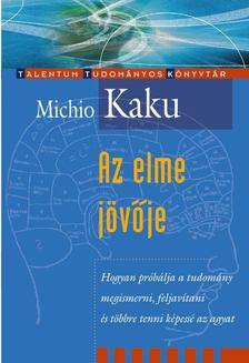 Michio Kaku - Az elme jövője [antikvár]