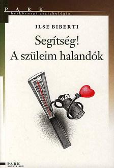 Ilse Biberti - SEGITSÉG! A SZÜLEIM HALANDÓK