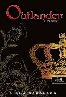 Diana Gabaldon - Outlander - Az idegen - PUHA BORÍTÓS