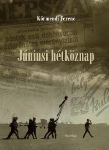 Körmendi Ferenc - Júniusi hétköznap