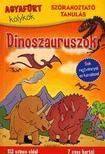 Agyafúrt kölykök:Dinoszauruszok - Sok rejtvénnyel és kérdéssel<!--span style='font-size:10px;'>(G)</span-->