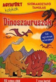 - Agyafúrt kölykök:Dinoszauruszok - Sok rejtvénnyel és kérdéssel