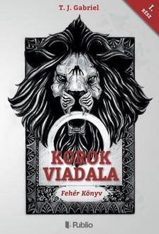 Gabriel T. J. - Korok Viadal I. [eKönyv: epub, mobi]