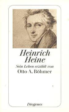 BÖHMER, OTTO A. - Heinrich Heine [antikvár]