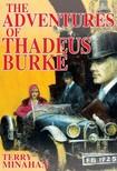 Minahan Terry - The Adventures of Thadeus Burke [eKönyv: epub, mobi]