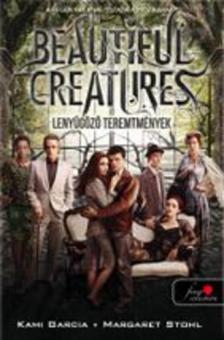 Kami Garcia / Margaret Stohl - Beautiful Creatures - Lenyűgöző teremtmények - fűzött