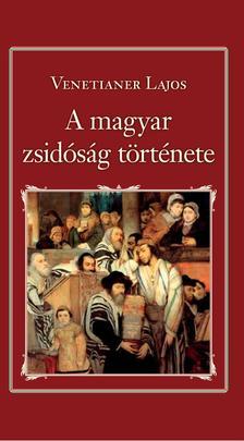 Ventainer Lajos - A magyar zsidóság története (Nemzeti Könyvtár 30.)