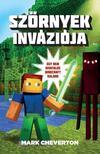 CHEVERTON, MARK - Szörnyek inváziója - Egy nem hivatalos Minecraft-kaland