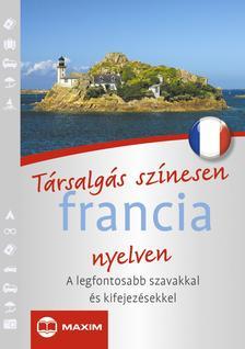 MIKE HILLENBRAND, MICHAEL PÉAN, SZÉKÁCSNÉ LÁSZLÓ É - Társalgás színesen francia nyelven