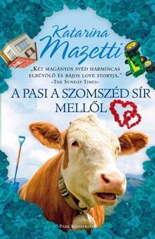 Katarina Mazetti - A pasi a szomszéd sír mellől [eKönyv: epub, mobi]