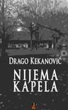 Kekanovic Drago - NIJEMA KAPELA [eKönyv: epub, mobi]