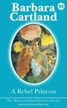 Barbara Cartland - A Rebel Princess [eKönyv: epub, mobi]