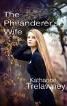 Trelawney Katharine - The Philanderer's Wife [eKönyv: epub,  mobi]