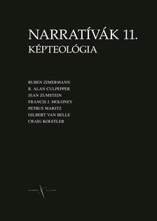 Horváth Imre Vál. szerk. - Narratívák 11. Képteológia,,Képekben mondtam el nektek