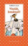 Turbuly Lilla - Viszlát kosársuli - Pöttyös könyvek<!--span style='font-size:10px;'>(G)</span-->