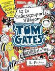 PICHON, LIZ - Az én csúcsszuper világom - Tom Gates<!--span style='font-size:10px;'>(G)</span-->