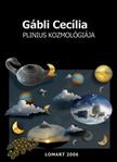 Gábli Cecília - PLINIUS KOZMOLÓGIÁJA