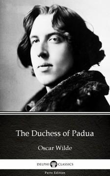 Delphi Classics Oscar Wilde, - The Duchess of Padua by Oscar Wilde (Illustrated) [eKönyv: epub, mobi]