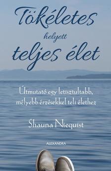 Niequist, Shauna - Tökéletes helyett teljes élet