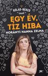 Horányi Hanna Zelma - Egy év, tíz hiba<!--span style='font-size:10px;'>(G)</span-->