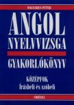 Magyarics Péter - ANGOL NYELVVIZSGA GYAKORLÓKÖNYV - KÖZÉPFOK ÍRÁSBELI ÉS SZÓBE<!--span style='font-size:10px;'>(G)</span-->