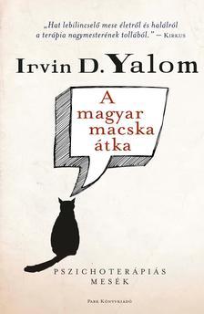 IRVIN YALOM - A MAGYAR MACSKA ÁTKA