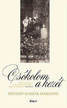 Szegedy-Maszák Marianne - Csókolom a kezét [eKönyv: pdf, epub, mobi]