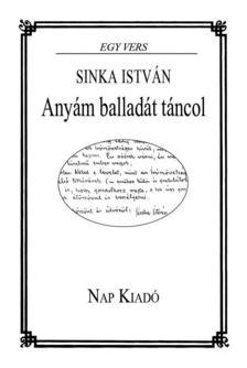SINKA ISTVÁN - Anyám balladát táncol - Sinka István