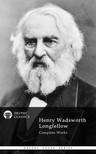 Wadsworth Longfellow Henry - Delphi Complete Works of Henry Wadsworth Longfellow (Illustrated) [eKönyv: epub,  mobi]
