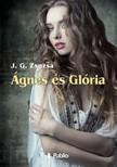 Zsuzsa J. G. - Ágnes és Glória [eKönyv: epub, mobi]<!--span style='font-size:10px;'>(G)</span-->