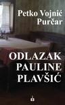 Purcar Petko Vojnic - ODLAZAK PAULINE PLAVSIC [eKönyv: epub,  mobi]