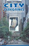 FRANK, SAUL - City Peregrines - A Ten-Year Saga of New York City Falcons [antikvár]