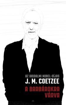 J.M. Coetzee - A barbárokra várva
