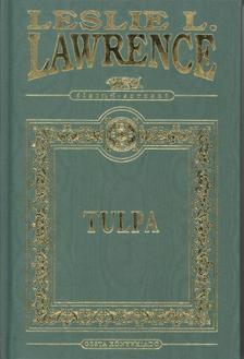 Leslie L. Lawrence - TULPA - ÉLETMŰ-SOROZAT - DÍSZKÖTÉS