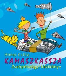Himer Csilla - Kamaszkassza - Zsebpénzügyi kézikönyv
