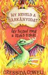 Cressida Cowell - Így neveld a sárkányodat - Így fejtsd meg a tűzkő titkát